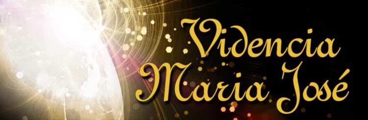 Videncia Maria José